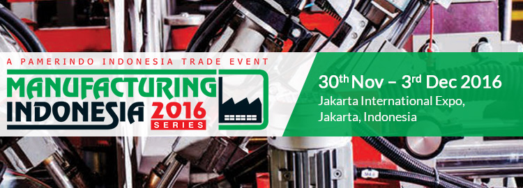 Manufacturing & Machine Tool Indonesia Series - Jakarta International Expo (JIExpo), 30 Nov - 3 Des 2016