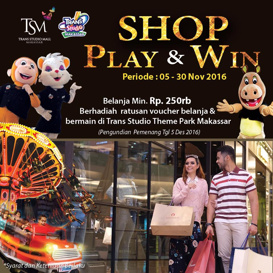Promo Shop, Play & Win Trans Studio Mall Makassar, Periode Sampai 30 Nov'16