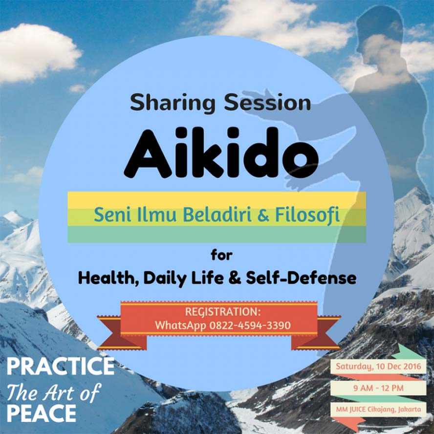 Sharing Session AIKIDO for Health : Daily Life & Self-Defense - Resto MM Juice Cikajang, 10 Desember 2016
