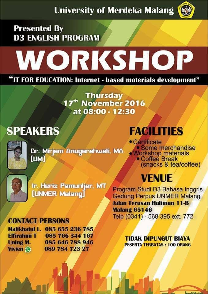 Workshop IT for Education : Internet-based Materials Development - Universitas Merdeka Malang,  17 November 2016