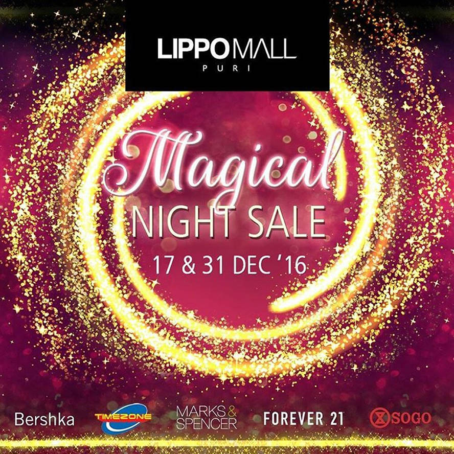 Magical Night Sale Lippo Mall Puri, Periode 17 & 31 Desember 2016