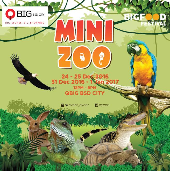 Mini Zoo QBIG BSD City,  24 - 25 Des & 31 Des - 1 Jan 2017