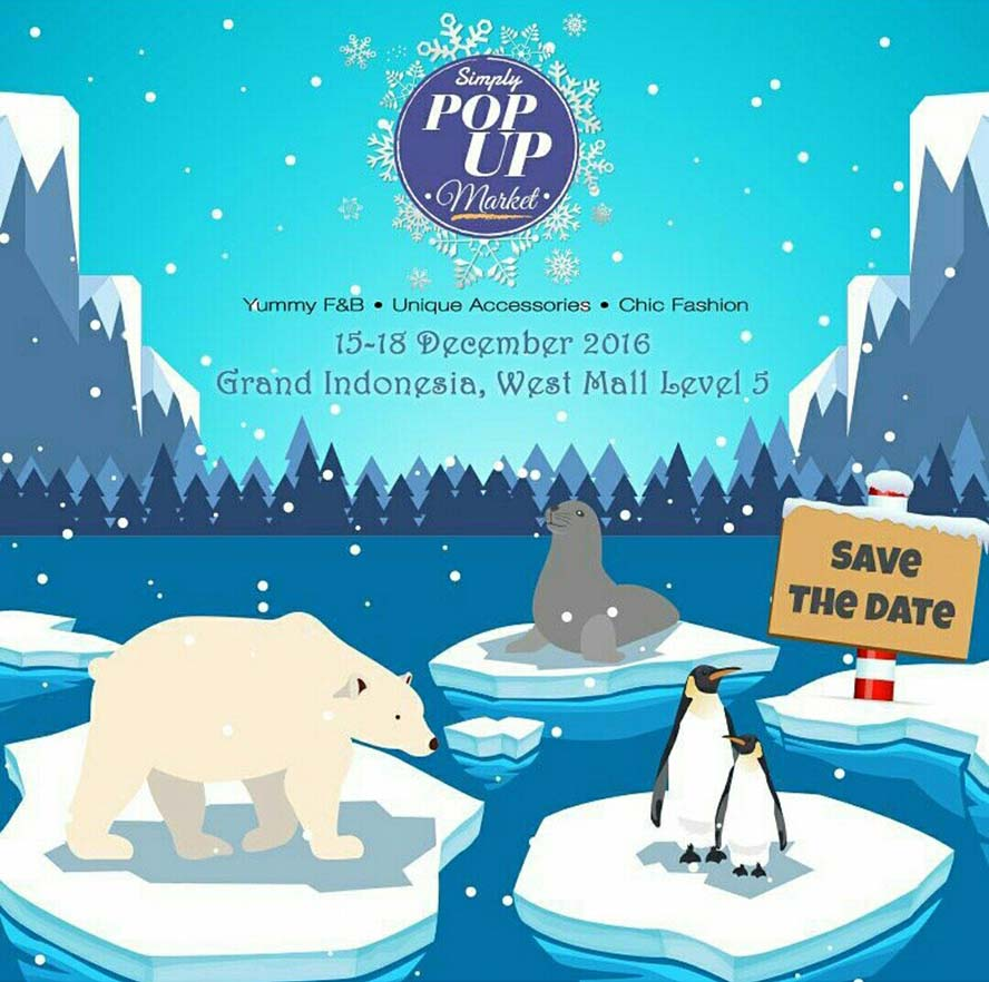 Simply Pop Up Market - Grand Indonesia West Mall, 15 - 18 Desember 2016