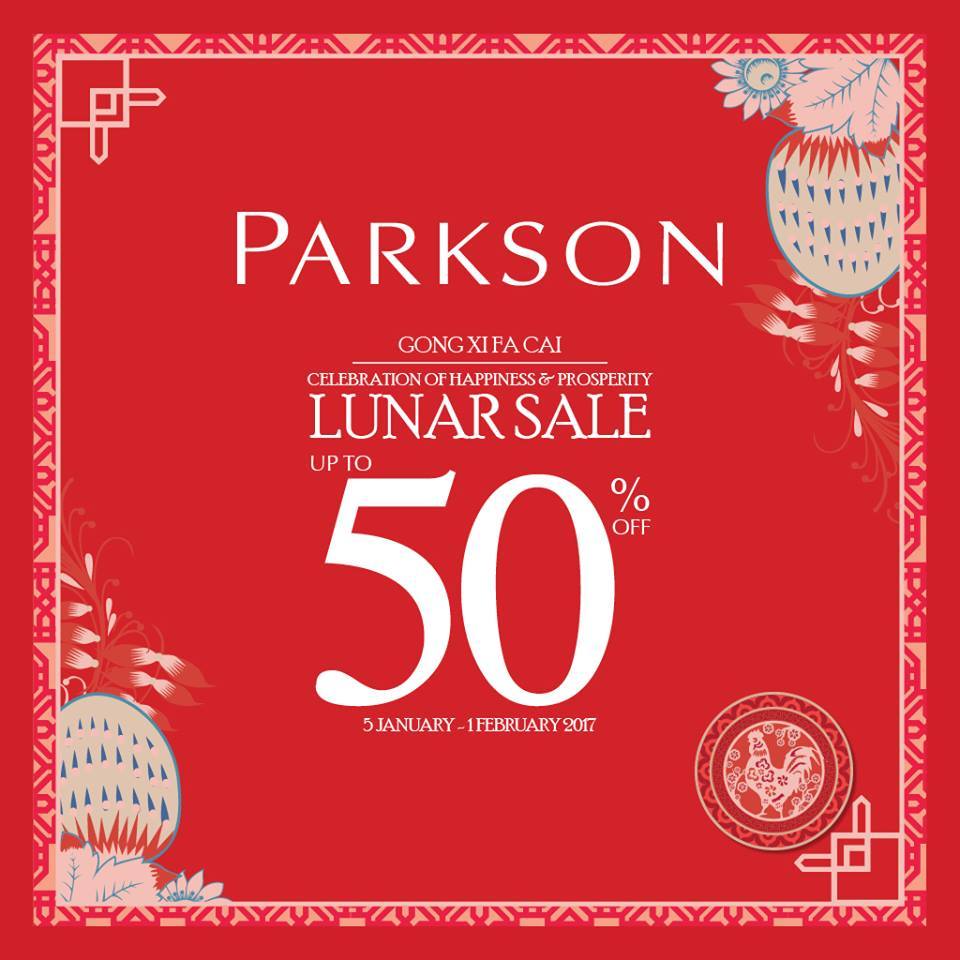 Parkson Lunar New Year Sale up to 50% OFF, Periode 5 Januari - 1 Februari 2017