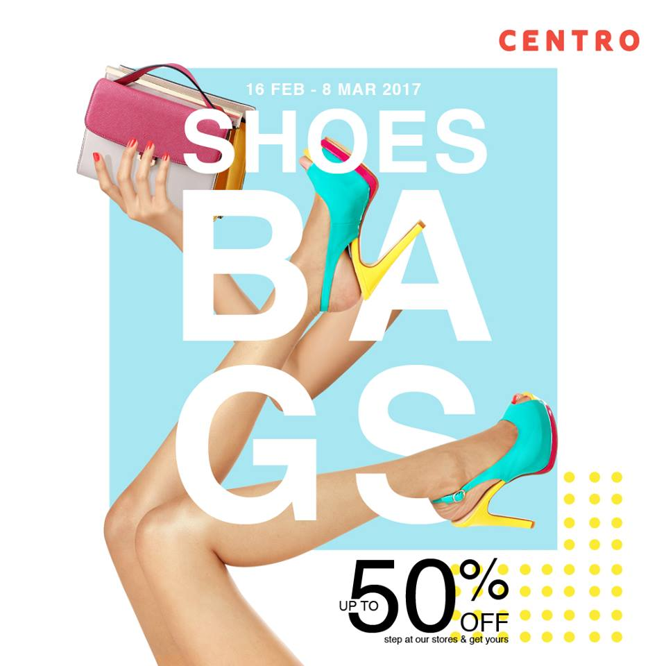 Centro Shoes & Bags On Sale, Periode 16 Februari - 8 Maret 2017