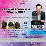 Hairdo Workshop with Tomi Njoo - Meize Hotel Bandung, 13 April 2017