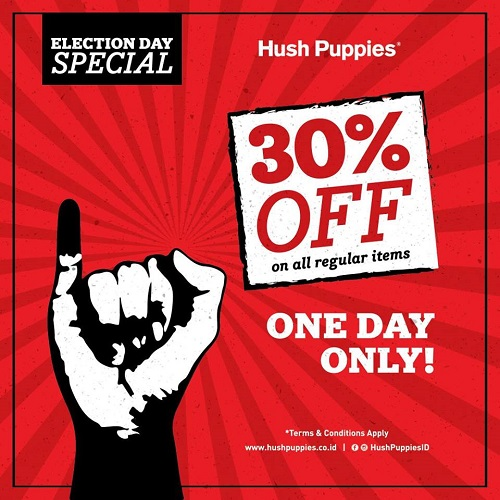 Hush Puppies Election Day Promo, Periode 15 Februari 2017