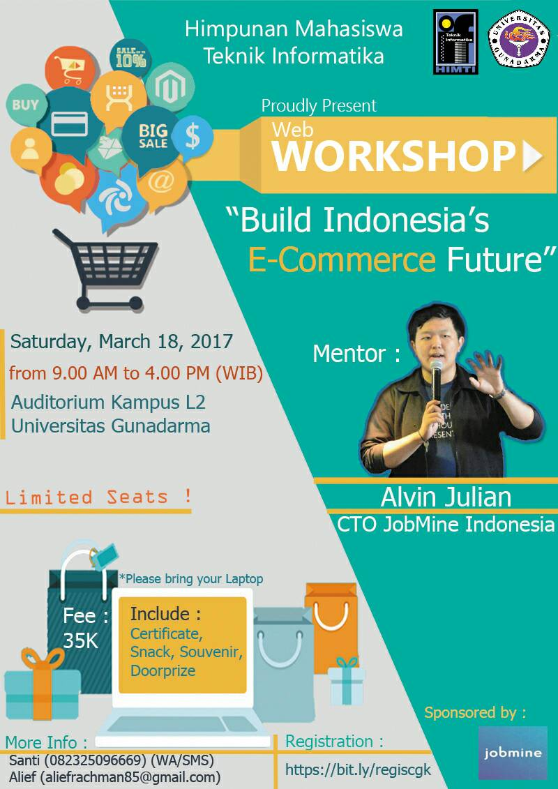 "Web Workshop ""Build Indonesia's E-commerce Future"" - Universitas Gunadarma Cengkareng, 18 Maret 2017"