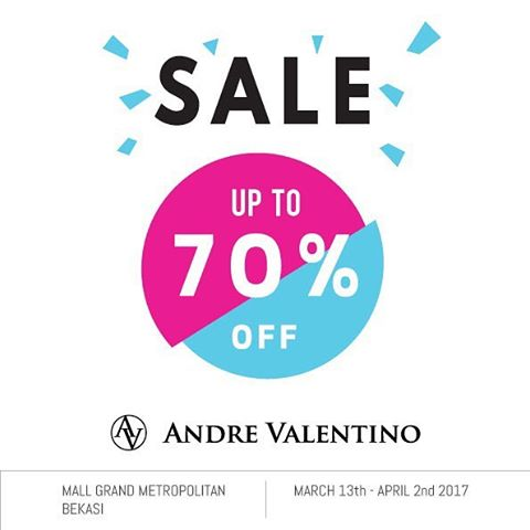 Andre Valentino Sale Up to 70% - Grand Metropolitan Bekasi, 13 Maret - 2 April 2017