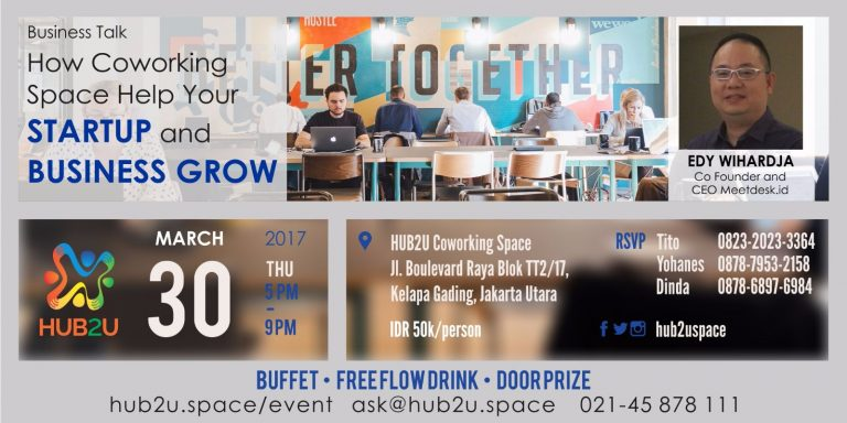 How Coworking Space Help Your Startup and Business Grow - HUB2U Coworking Space, 30 Maret 2017