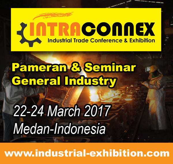 INTRACONNEX (Industrial Trade Conference and Exhibition) - SDCC Medan, 22 - 24 Maret 2017
