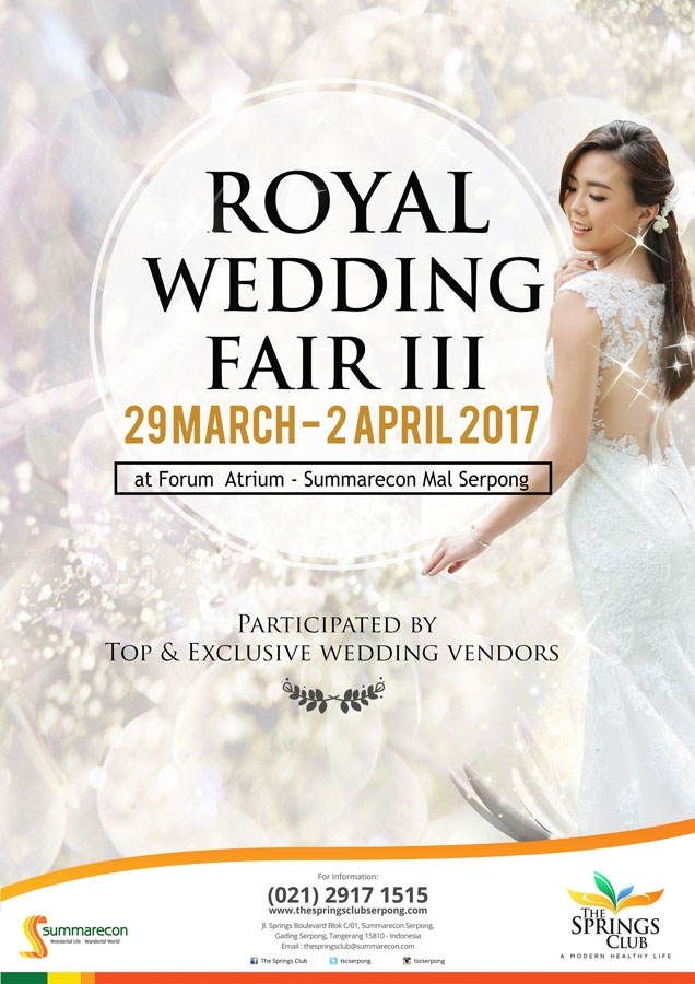 Royal Wedding Fair III The Springs Club - Summarecon Mal Serpong, 29 Maret-2 April 2017