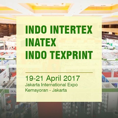 Indo Intertex, Inatex, Indo Texprint - JIExpo Kemayoran, 19 - 21 April 2017