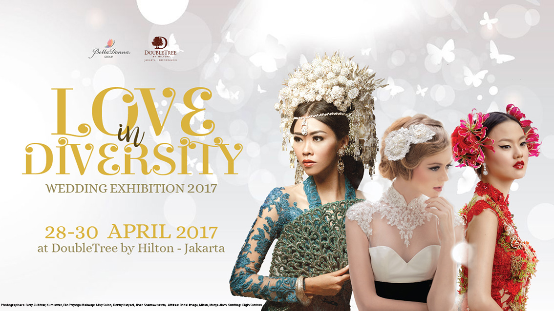 Love in Diversity Wedding Exhibition - DoubleTree by Hilton Hotel Jakarta Diponegoro, 28 - 30 April 2017