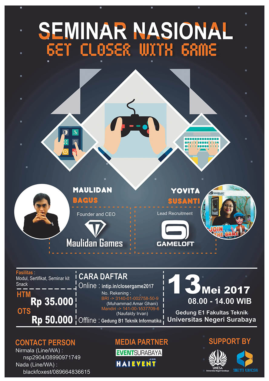 Seminar Nasional Game Get Closer with Game - Universitas Negeri Surabaya, 13 Mei 2017