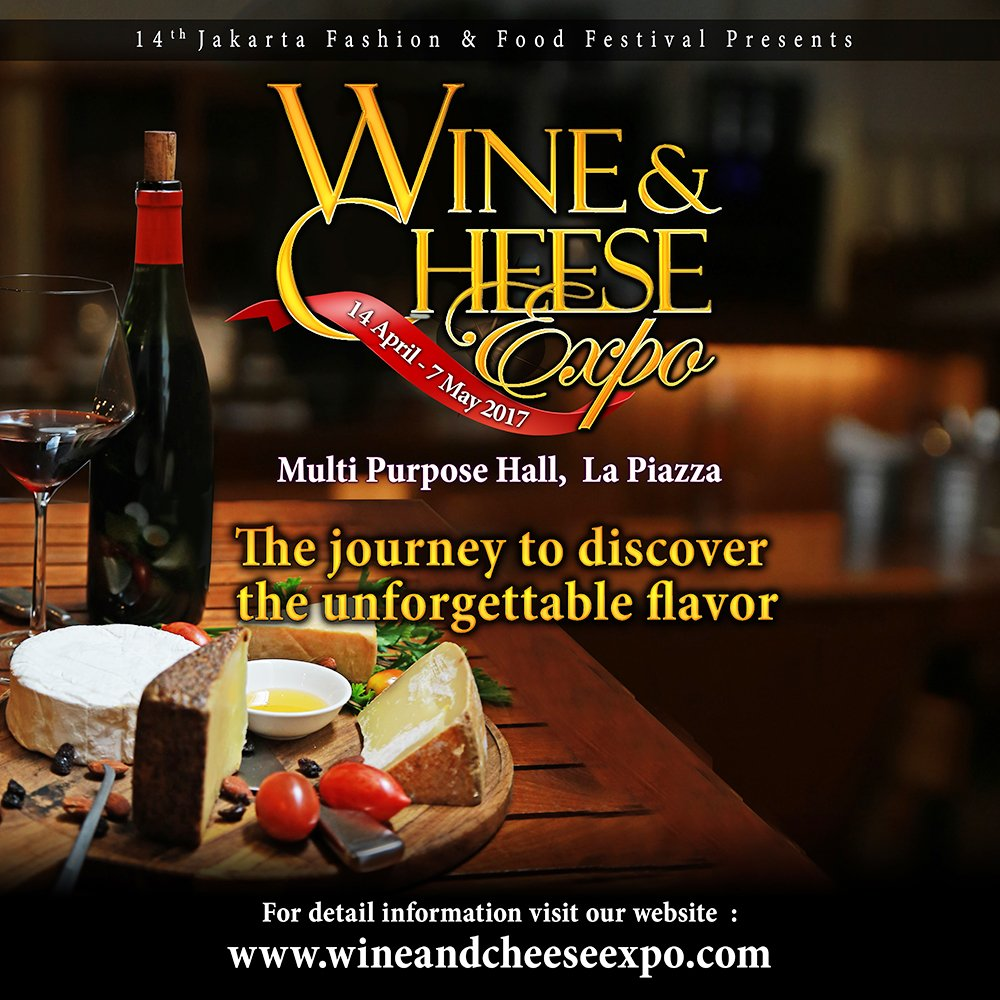 Wine and Cheese Expo - La Piazza Kelapa Gading, 14 April - 07 Mei 2017