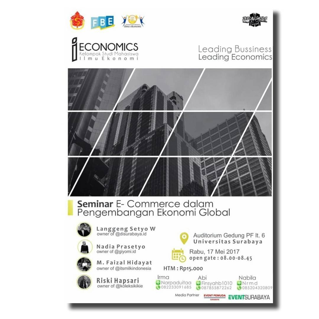 "IECONOMICS2k17 ""Leading Business Leading Economics - Universitas Surabaya, 17 Mei 2017"