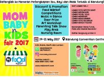 Mom, Baby n Kids Fair + Food Market - Bandung Convention Centre, 19 - 21 Mei 2017