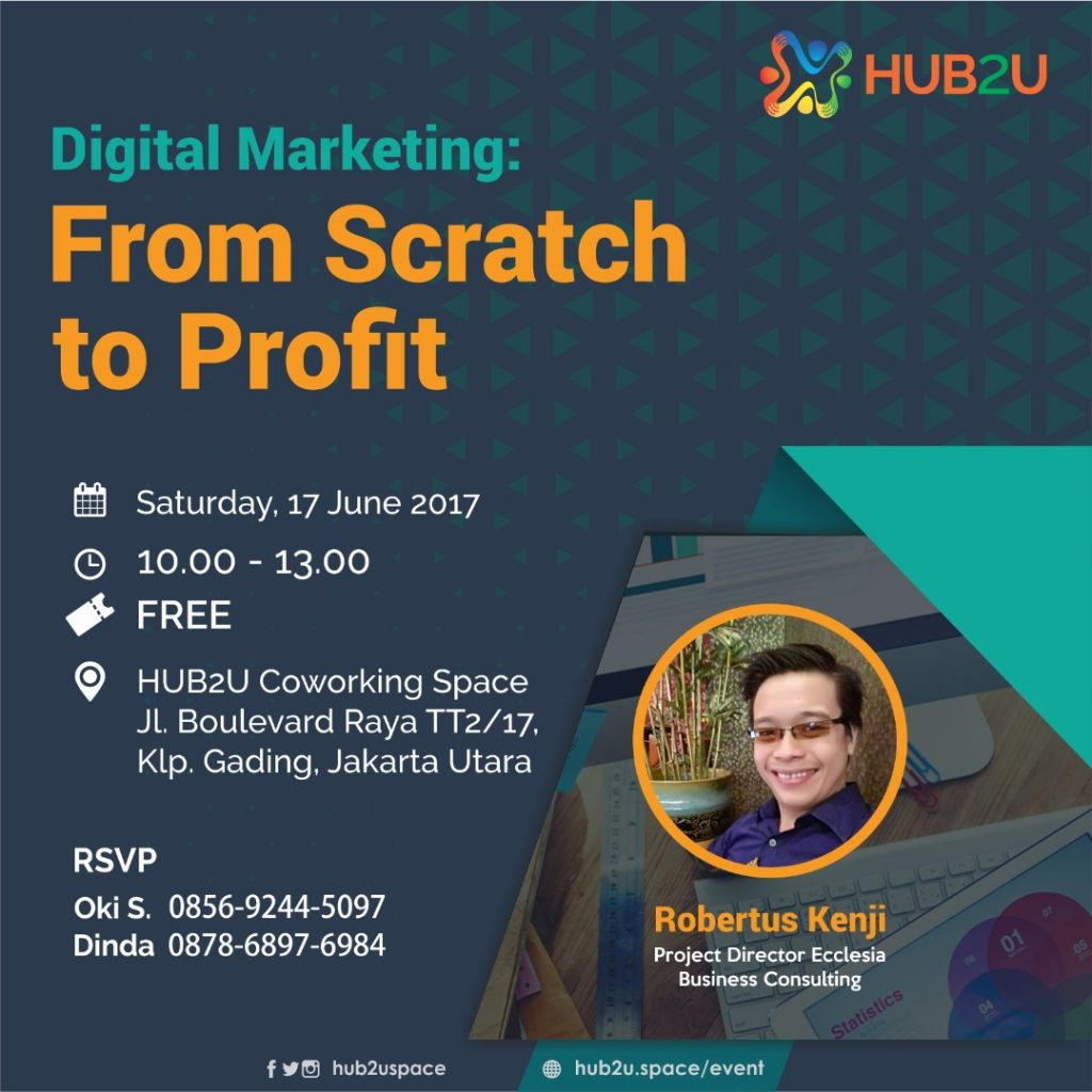 Digital Marketing: From Scratch to Profit - HUB2U Co-Working Space Jakarta, 17 Juni 2017