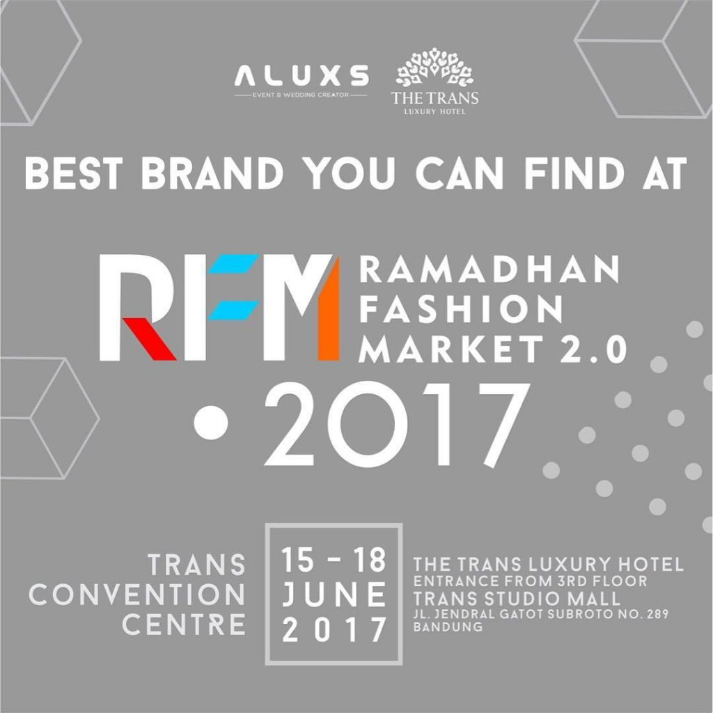 Ramadhan Fashion Market 2.0 - Trans Convention Centre Bandung, 15-18 Juni 2017