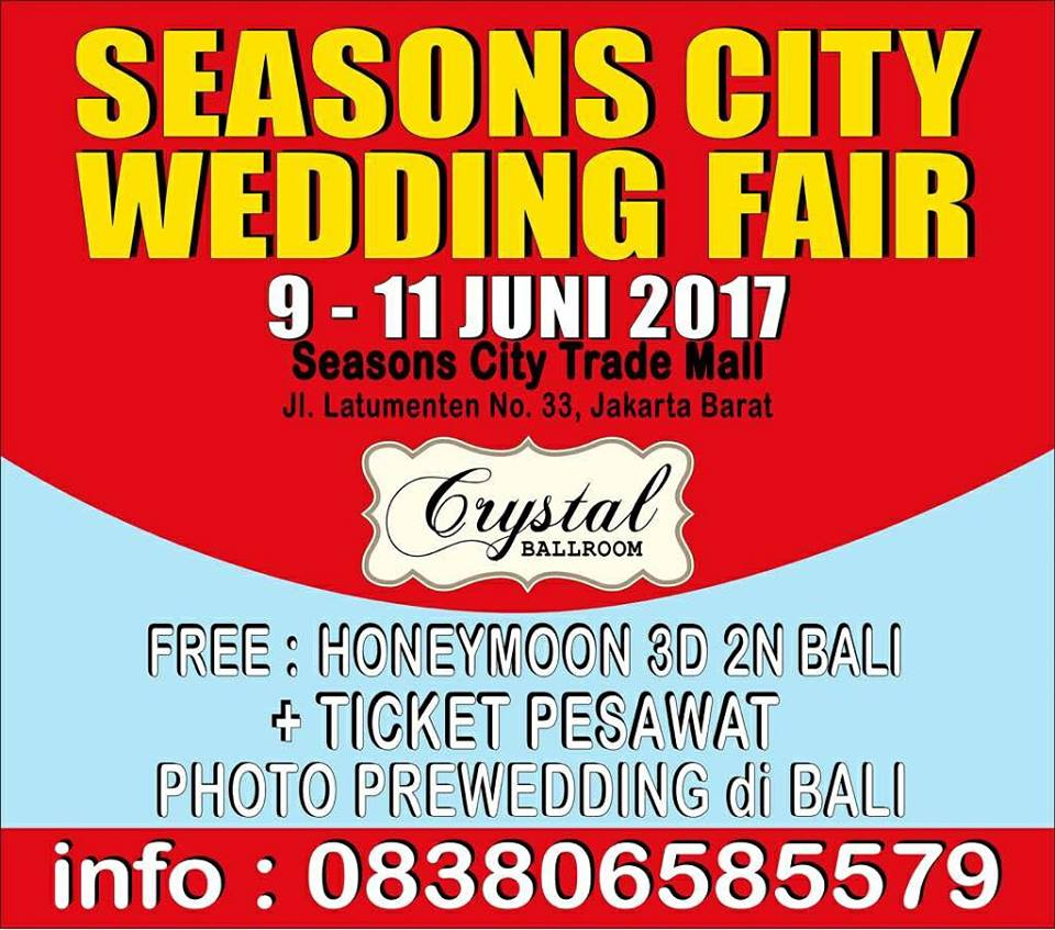 Seasons City Wedding Fair - Seasons City Trade Mall Jakarta, 09 - 11 Juni 2017