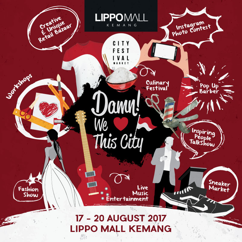 "City Festival Market ""Damn We Love This City"" - Lippo Mall Kemang, 17-20 Agustus 2017"