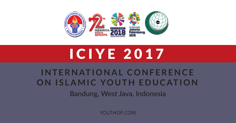 International Conferention of Islamic Youth Education (ICIYE) - Bandung, 5-9 Oktober 2017