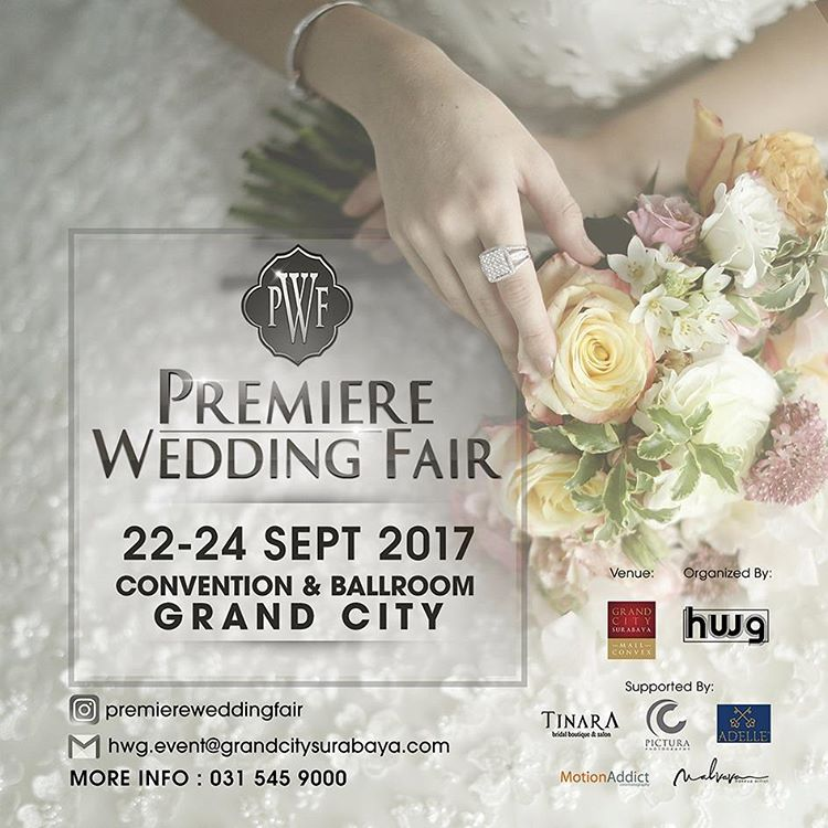 Premiere Wedding Fair - Grand City Surabaya, 22-24 September 2017