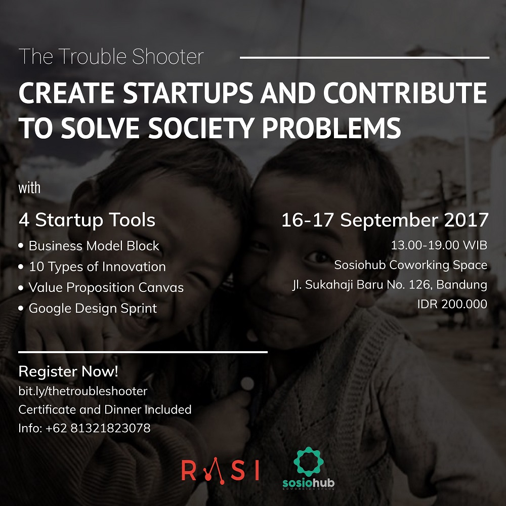 The Trouble Shooter, Create Startups and Contribute to Solve Society Problems - Sosiohub Bandung, 16-17 September 2017
