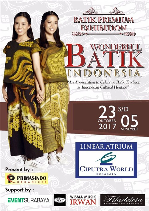 Batik Premium Exhibition : Wonderful Batik Indonesia - Ciputra World Surabaya, 23 Okt - 5 Nov'17