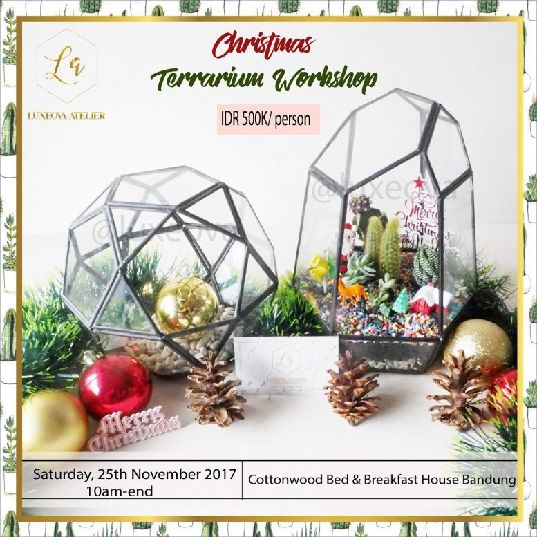 Christmas Terrarium Workshop - Cottonwood Bed & Breakfast House Bandung, 25 November 2017
