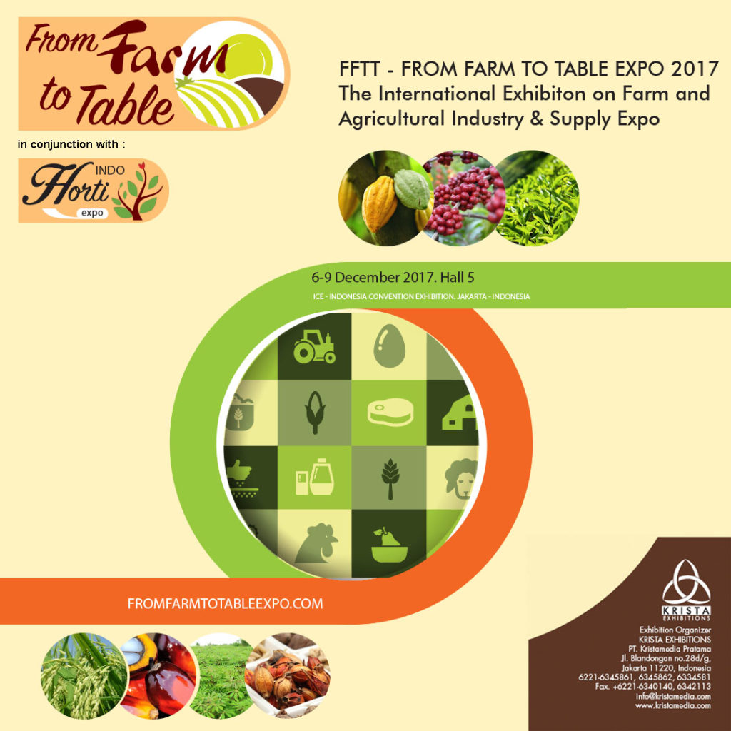 From Farm To Table Expo - Indonesia Convention Exhibition, 6-9 Desember 2017