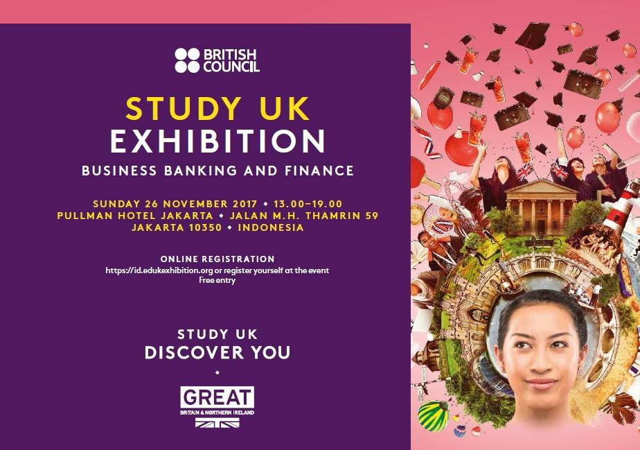 Study UK Exhibition : Business, Banking and Finance - Hotel Pullman Jakarta, 26 November 2017