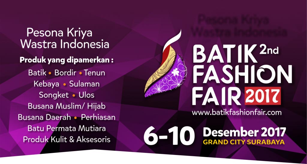 Batik Fashion Fair - Grand City Surabaya, 6-10 Desember 2017