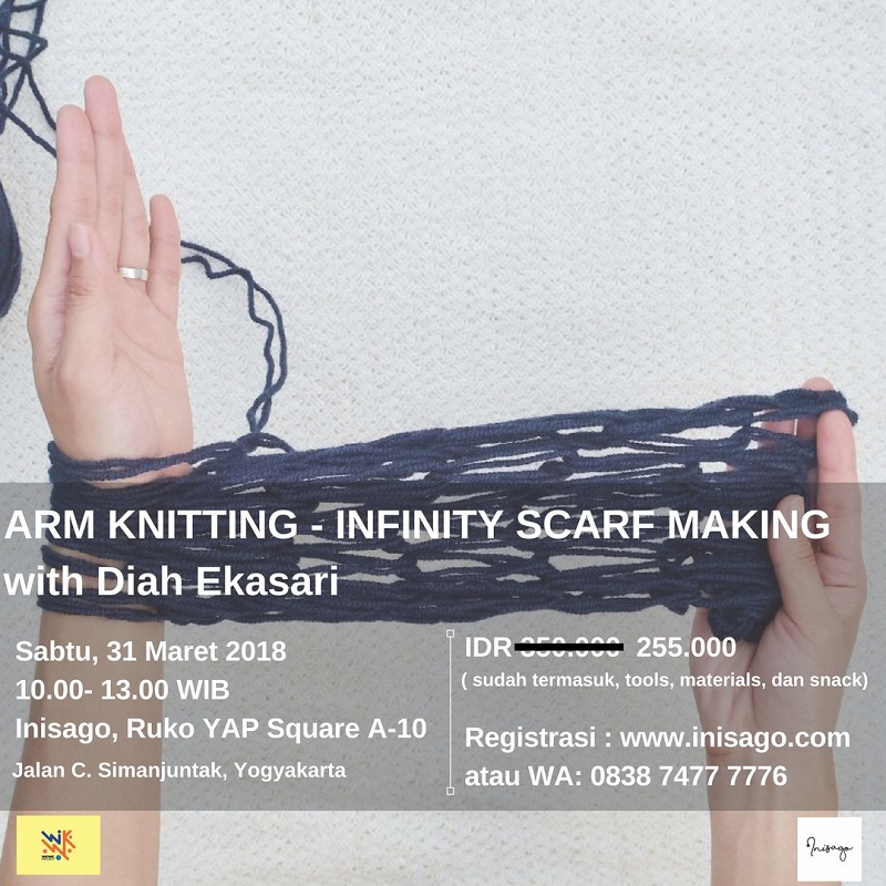 Arm Knitting : Infinity Scarf Making Workshop - Inisago Yogyakarta, 31 Maret 2018
