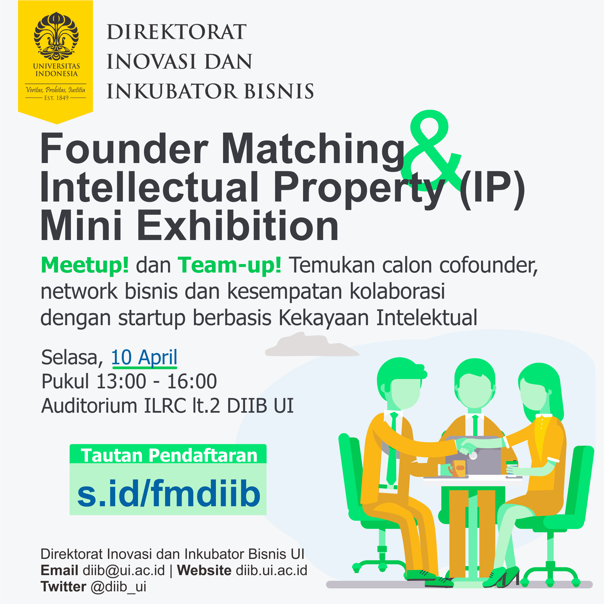 Founder Matching & Intellectual Property (IP) Mini Exhibition - Auditorium ILRC lt.2 DIIB UI, 10 April 2018