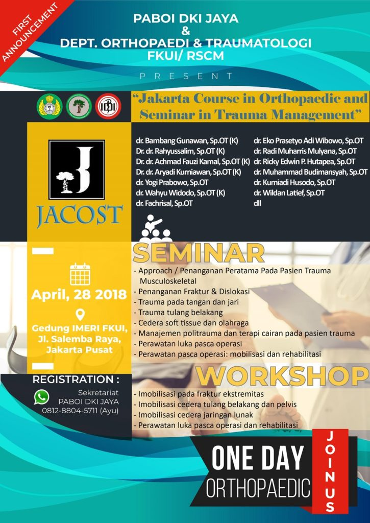 Jakarta Course in Orthopaedic and Seminar in Trauma Management - Gedung IMERI FKUI, 28 April 2018