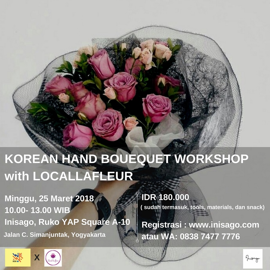 Korean Hand Bouquet Workshop with Local La Fleur - Inisago Yogyakarta, 25 Maret 2018