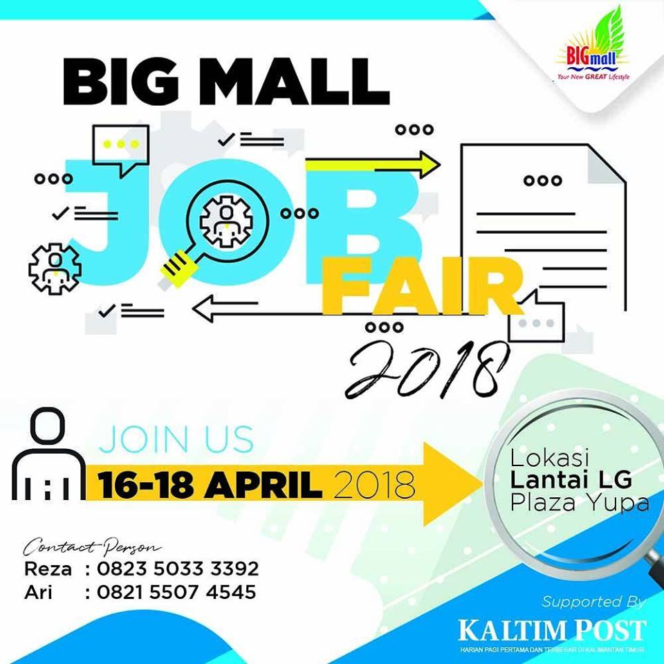 BIG Mall Job Fair - Big Mall Samarinda, 16-18 April 2018