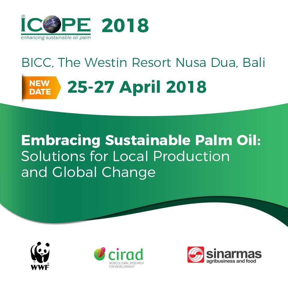 International Conference on Oil Palm and Environment (ICOPE) - The Westin Resort Nusa Dua Bali, 25-27 April 2018