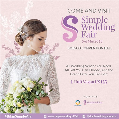 Simple Wedding Fair - SMESCO Convention Hall, 5-6 Mei 2018