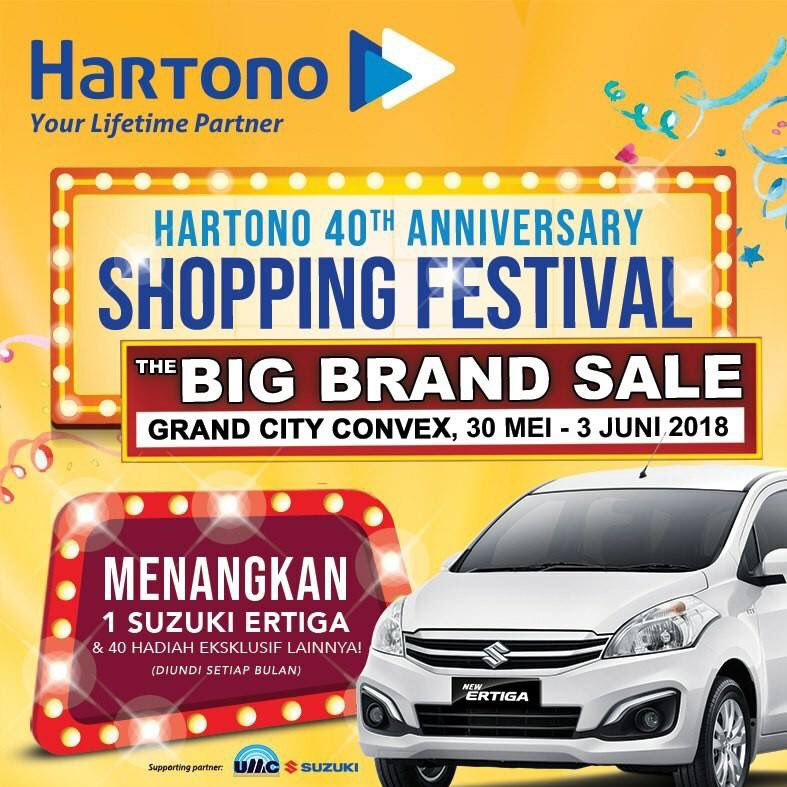 Hartono 40Th Anniversary Shopping Festival - Grand City Convex Surabaya, 30 Mei - 03 Juni 2018
