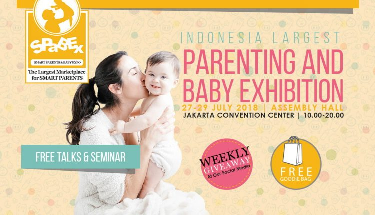 Smart Parents and Baby Exhibition (SPaBEx) Indonesia - JCC, 27-29 Juli 2018