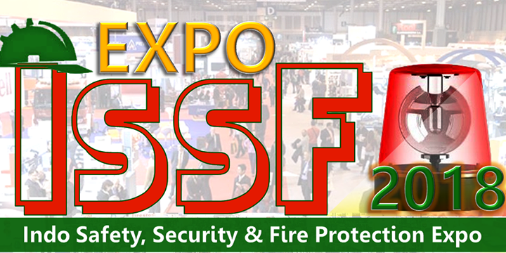 Indo Safety, Security & Fire Protection (ISSF) Expo - Grand Ballroom Sasana Kriya Jakarta, 11-13 Juli 2018