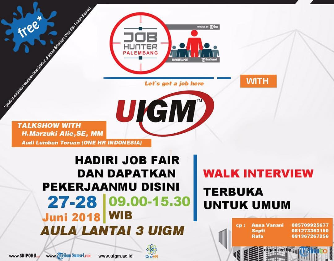 Job Fair UIGM Palembang, 27-28 Juni 2018