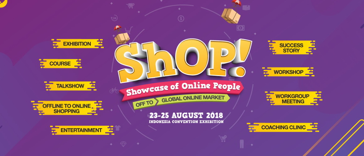 ShOP! (Showcase of Online People) - ICE BSD City, 23-25 Agustus 2018