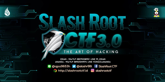 SlashRoot CTF 3.0 Competition 2018 - STIKOM Bali, 28 Juli'18