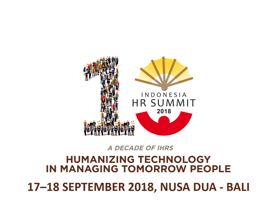 The 10th Indonesia HR Summit - Bali Nusa Dua Convention Center, 17-18 September 2018