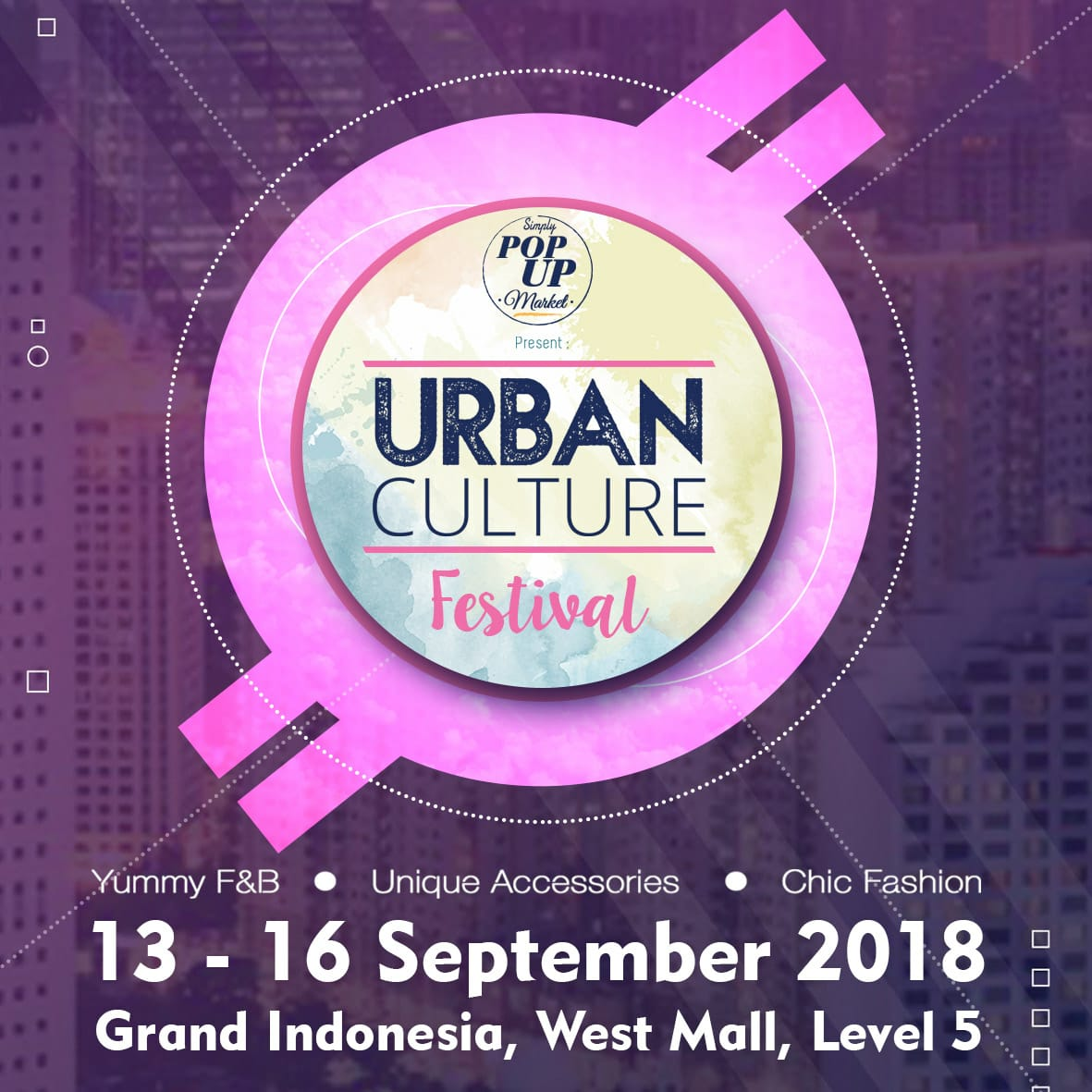 Simply Pop Up Market quot;Urban Culture Festivalquot;  Grand Indonesia, 1316 September 2018  HaiEvent.com